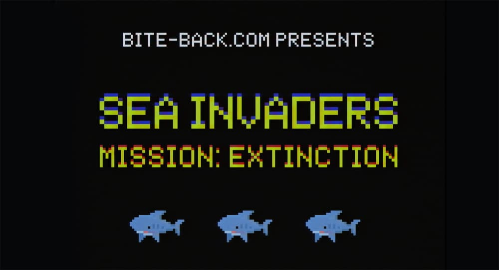 SEA INVADERS – DON'T LET IT BE FOR SHARKS